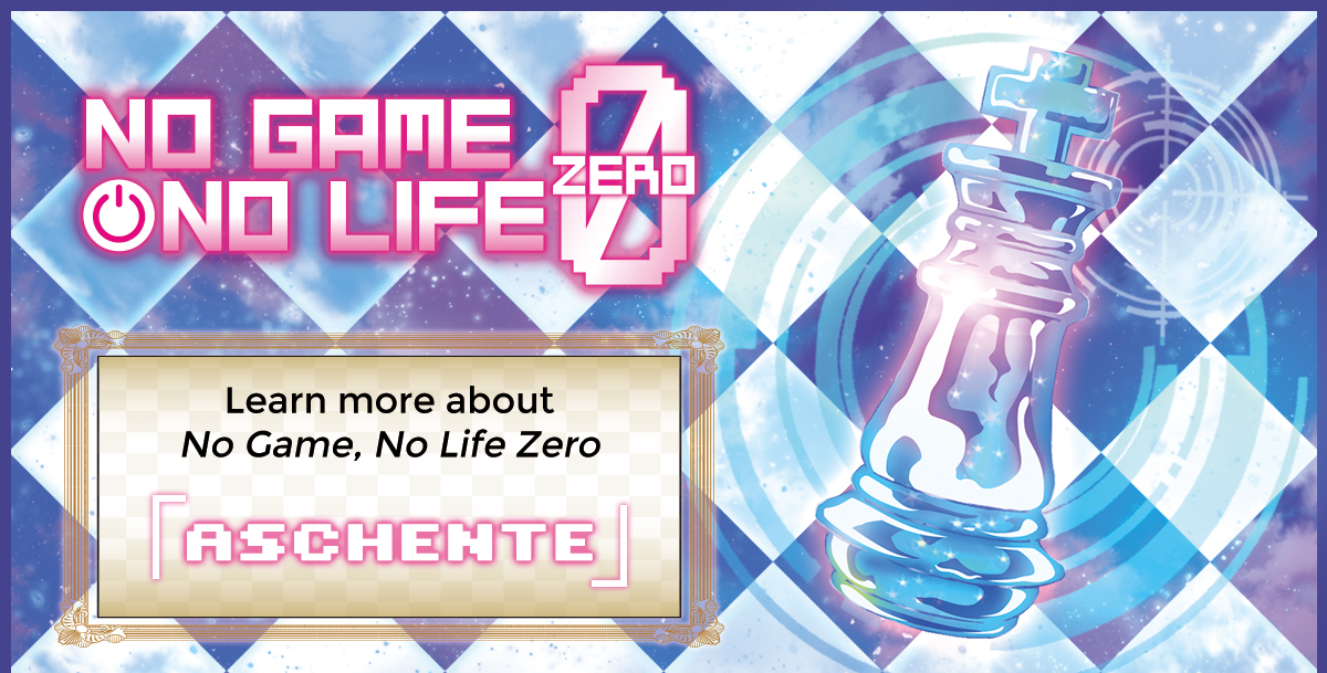 Learn more about No Game, No Life Zero