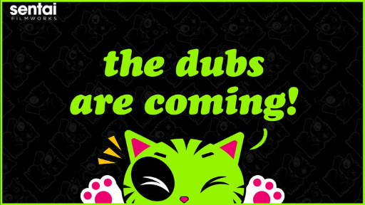 Sentai cat announces that the dubs are coming.