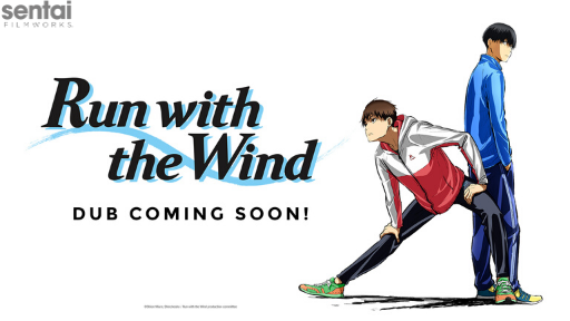 The Run with the Wind dub is coming soon.