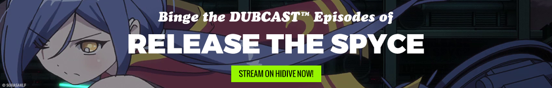 Watch Release the Spyce on HIDIVE!