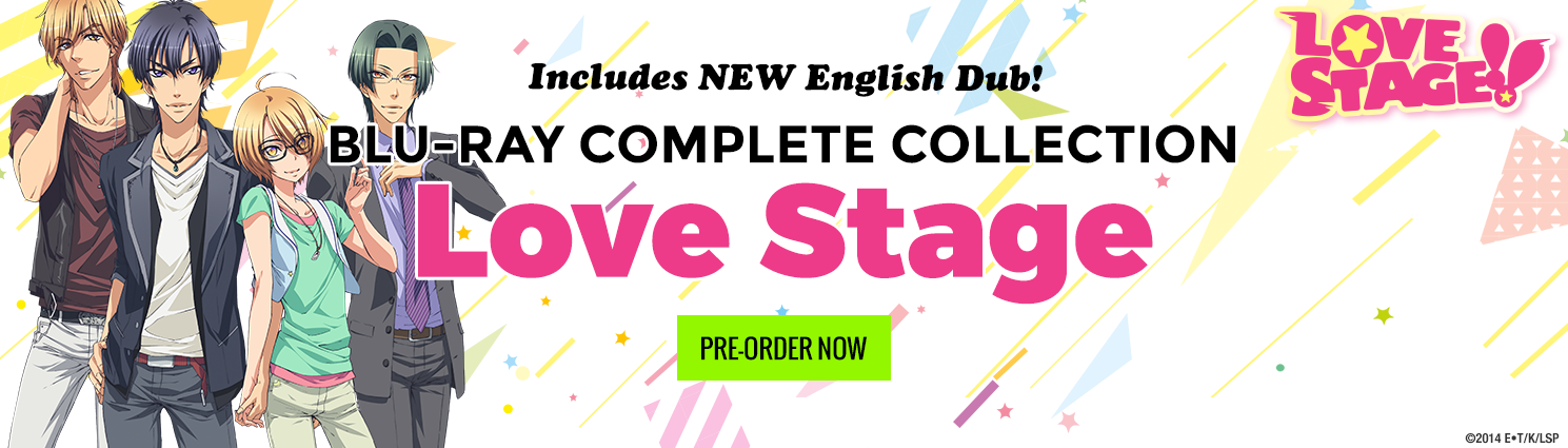 Pre-Order the Love Stage!! Complete Collection Today!
