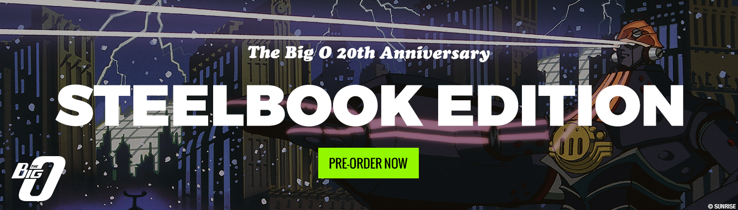 Pre-Order The 20th Anniversary Big O SteelBook Edition Today While Supplies Last!
